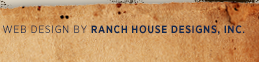 Web design by Ranch House Designs, Inc.